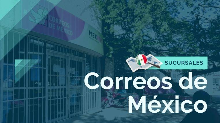 donde quedan las sucursales de correos de mexico