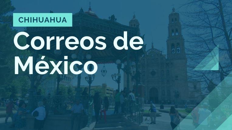 donde queda la sucursal de correos de mexico en chihuahua