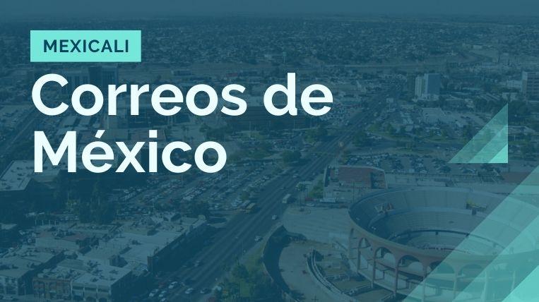 donde queda la sucursal de correos de mexico en mexicali