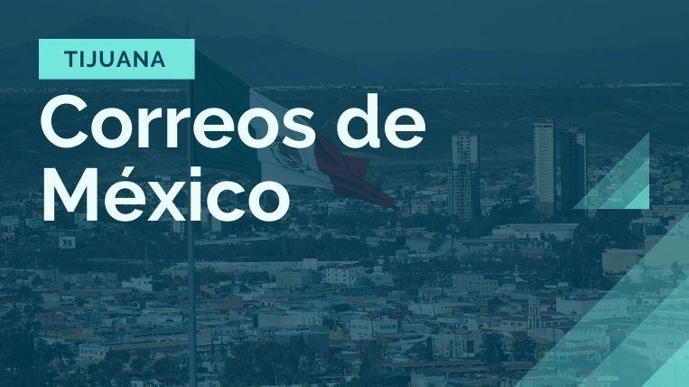 donde queda la sucursal de correos de mexico en tijuana
